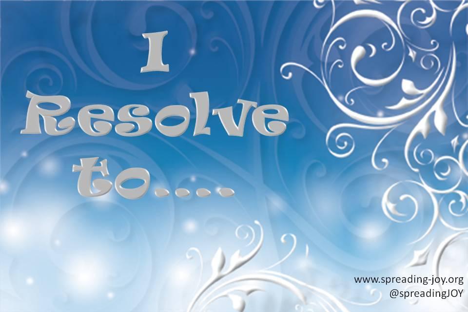 I Resolve….