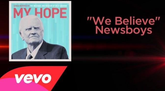 We Believe – Newsboys