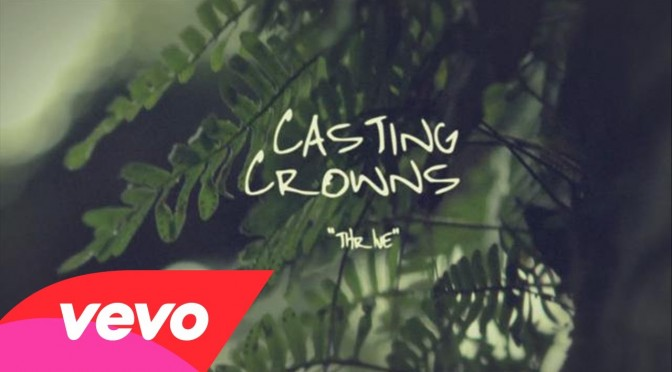 Thrive – Casting Crowns