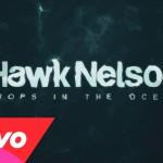 Drops In The Ocean – Hawk Nelson