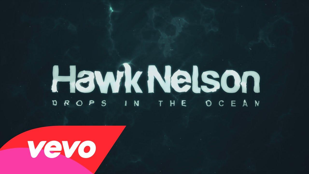 Drops In The Ocean – Hawk Nelson