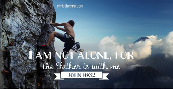 We are not alone john 16.32