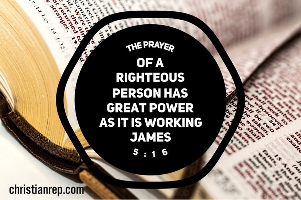 prayer of a righteous person has great power james 5.16
