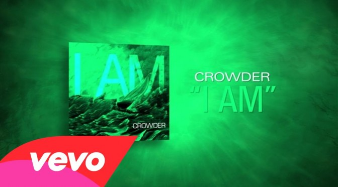 I Am – Crowder