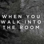 When You Walk Into The Room - Bryan & Katie Torwalt