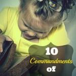 The 10 Commandments of Motherhood
