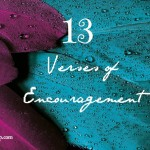 13 verses of encouragement