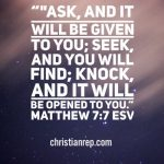 ask and it will be given Matthew 7.7