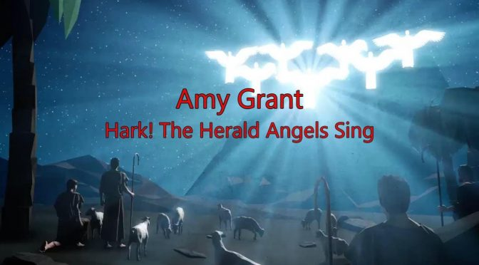 Hark The Herald Angels Sing – Amy Grant