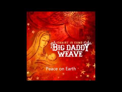 Peace On Earth – Big Daddy Weave